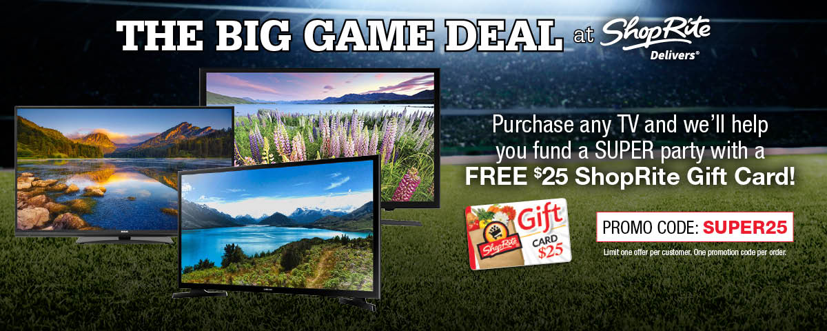 Use coupon code SUPER25 and get a free $25 Shoprite gift card with any TV purchase